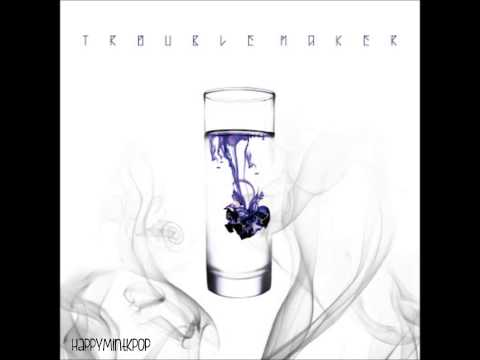 Trouble Maker- Now [Full Audio/MP3 DL]