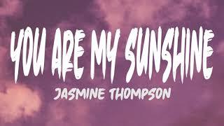 Download Jasmine Thompson - You Are My Sunshine (Lyrics)