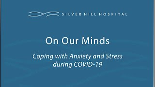 On Our Minds: Coping with Anxiety and Stress during COVID-19