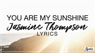 you-are-my-sunshine-jasmine-thompson-lyrics-official-song