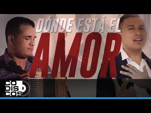 Donde Está El Amor, Los Inquietos Del Vallenato - Vídeo