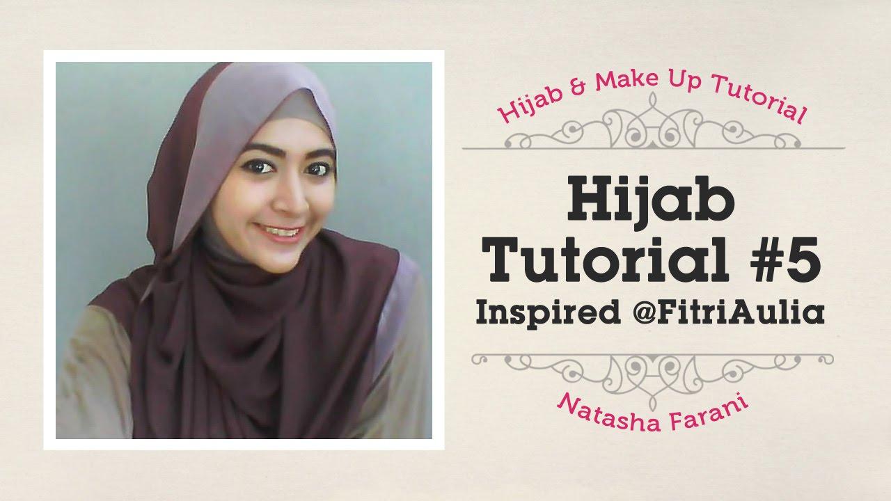 Hijab Tutorial Natasha Farani Inspired FitriAulia 5 YouTube