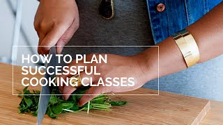 How To Plan Successful Cooking Classes