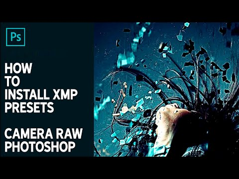 How To Install And Use XMP Presets In Camera Raw - Photoshop
