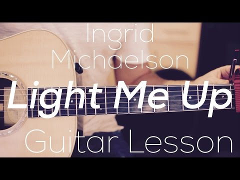 Ingrid Michaelson - Light Me Up - Guitar Lesson (Chords and Strumming)