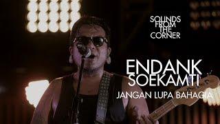 Endank Soekamti - Jangan Lupa Bahagia | Sounds From The Corner Live #25