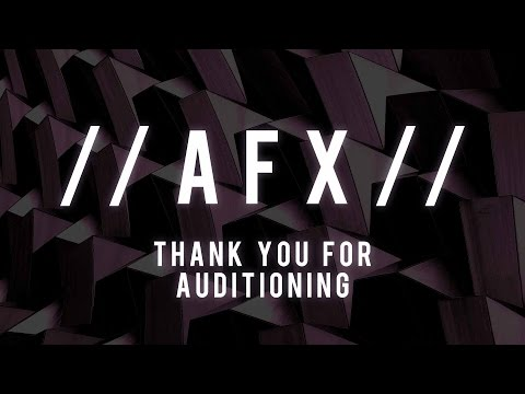 AFX Spring 2017: Thank You for Auditioning