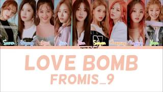 fromis_9(프로미스나인) - LOVE BOMB Color Coded Lyrics (Han/Rom/Eng)