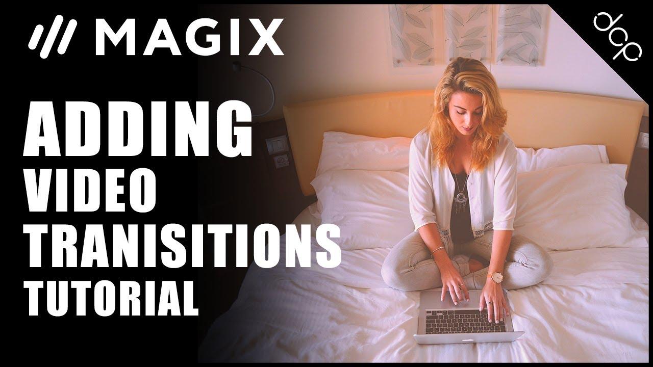 Part 5 Magix Movie Edit Pro Plus Beginners Tutorial Adding Transitions