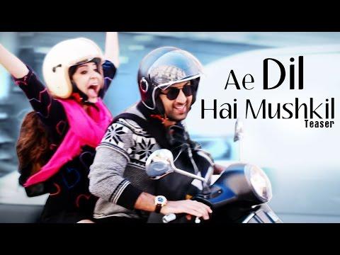 Ae Dil Hai Mushkil TEASER ft Ranbir Kapoor, Anushka Sharma & Aishwarya Rai RELEASES
