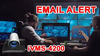 Hikvision iVMS 4200 email notification setup (2019)