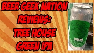 Gambar cover Tree House Green IPA (Best of 2015?) | Beer Geek Nation Craft Beer Reviews