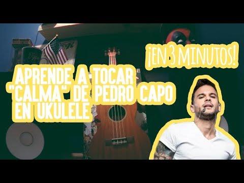 Como tocar Calma de Pedro Capo | Tutorial Ukelele
