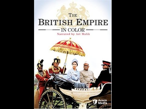 British Empire In Colour - The Legacy Of The British Empire