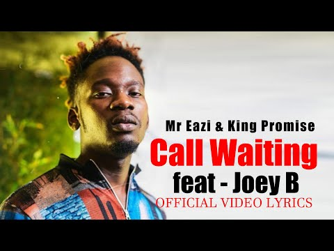 Mr Eazi & King Promise - Call Waiting - feat - Joey B (official video lyrics)
