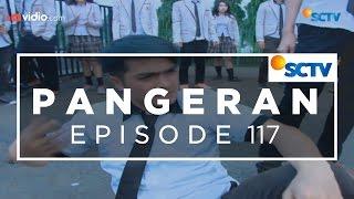 Video Pangeran - Episode 117 download MP3, 3GP, MP4, WEBM, AVI, FLV November 2018