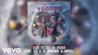 Jon Z, Baby Rasta - Ella Te Las Va A Pegar (Audio) ft. Ele a el Dominio, Noriel