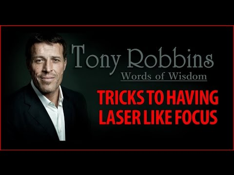 Tony Robbins Quotes • The Secrets to being laser focused