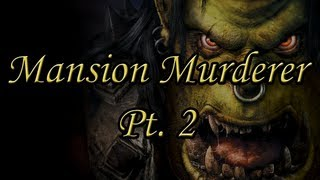 WC3 Custom - Mansion Murderer Pt. 2