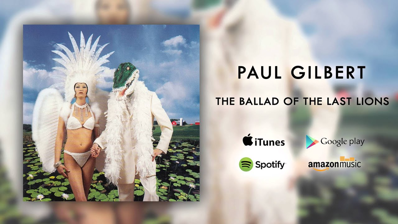 Paul Gilbert The Ballad Of The Last Lions Official Audio Youtube