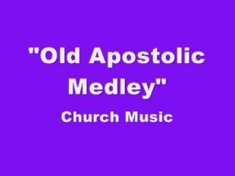 "Old Apostolic Medley ""Apostolic Music"""
