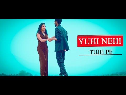 Yuhi Nehi Tujhpe Dil Ye Fida Hai | Arijit Singh | New Romantic Song | By A To Z Masti |