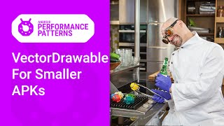 VectorDrawable for smaller APKs (Android Performance Patterns Season 6 Ep. 6)