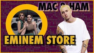 Eminem Store - MAC & HAM