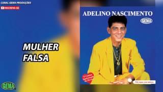 Baixar Adelino Nascimento Vol.1 - Mulher falsa (Áudio oficial)