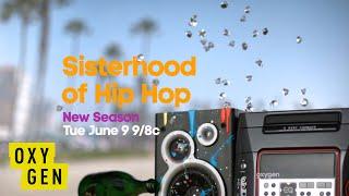 sisterhood of hip hop watch and win season 2 premieres tue june 9   oxygen