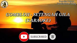 Gombloh - Setengah Gila Karaoke
