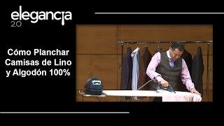 Cómo Planchar Camisas de Lino y Algodón 100% - Bere Casillas (Elegancia 2.0)