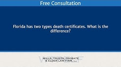 Florida has two types death certificates. What is the difference?