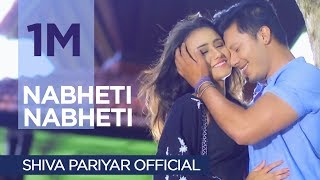 Nabheti Nabheti   Shiva Pariyar   New Nepali Song   Official Full Video