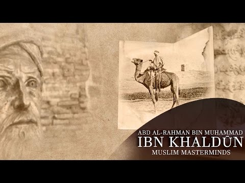 Ibn Khaldun (محمد بن خلدون) Father of Sociology
