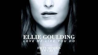 Ellie Goulding   Love Me Like You Do HQ Audio