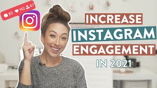 HOW TO INCREASE YOUR INSTAGRAM ENGAGEMENT IN 2021 | Tips, Tricks & Algorithm!