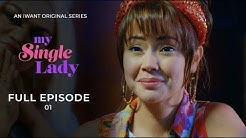 My Single Lady (with English Subtitle) - Full Episode 1 | iWant Original Series