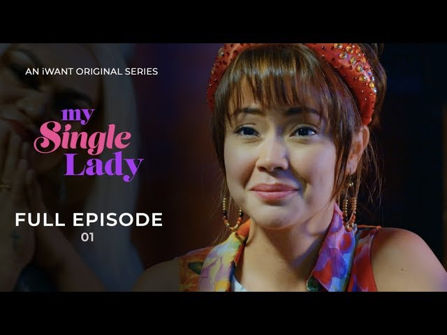 My Single Lady Full Episode 1 (with English Subtitle) | iWant Original Series