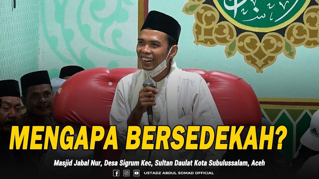 """Download """"MENGAPA BERSEDEKAH?"""" Masjid Jabal Nur, Kota Subulussalam, Aceh   Ustadz Abdul Somad, Lc., MA"""