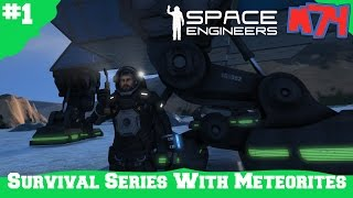 Space Engineers Survival Series/Tutorial With Meteorites [S1E1]