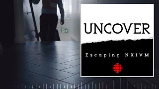 Uncover: Escaping NXIVM from CBC Podcasts Video