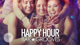 Happy Hour ✭ Bar Grooves (Dj Mix)