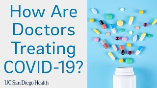 How Are Doctors Treating COVID-19? | UC San Diego Health