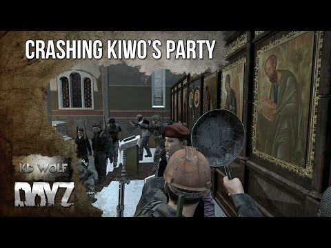 Crashing Kiwo's Party...Dayz Standalone