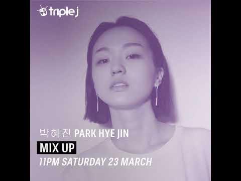 Triple J Mix Up: 박혜진 Park Hye Jin (2019.03.22)