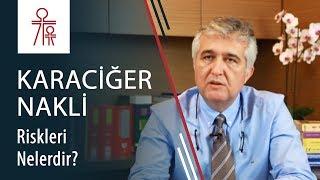 Karaciğer naklinin riskleri nelerdir?
