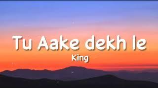 Tu aake dekh le (Lyrics) - King   Carnival   Shahbeats   New Rap song 2020