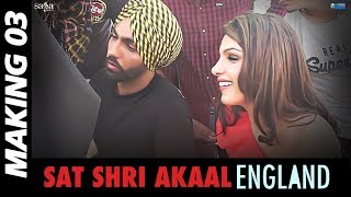 Making 03 : Sat Shri Akaal England | Ammy Virk, Monica Gill | Rel 17th Nov | Punjabi Comedy Movie