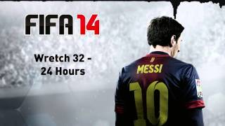(FIFA 14) Wretch 32 - 24 Hours